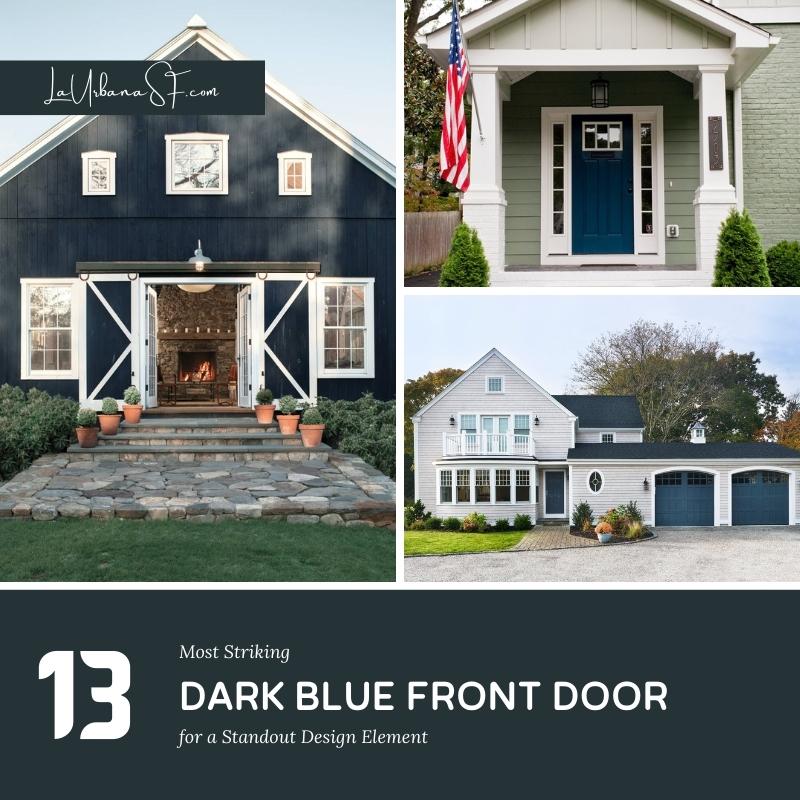13 Most Striking Dark Blue Front Door For A Standout Design Element