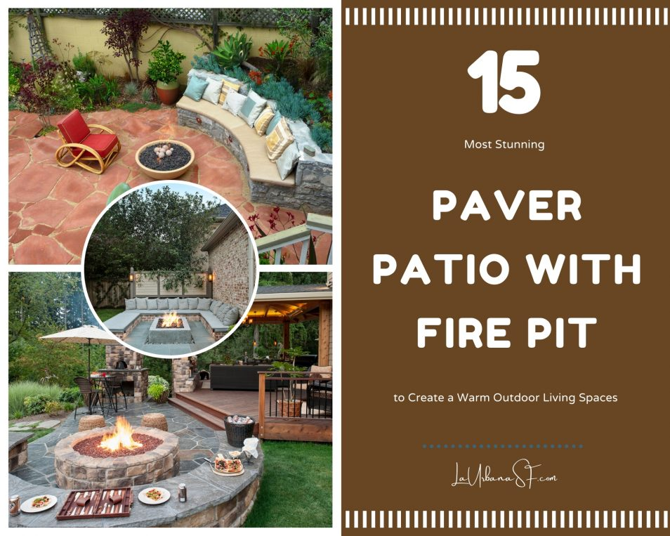 15 Most Stunning Paver Patio With Fire Pit To Create A Warm Outdoor Living Spaces